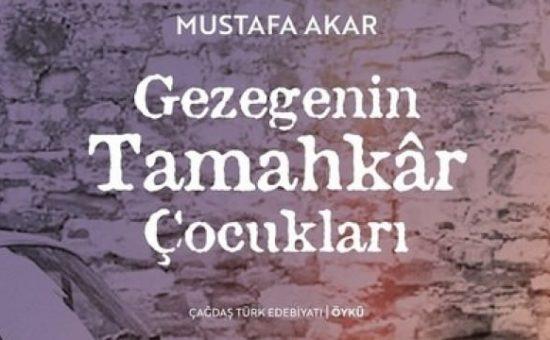 Mustafa Akar'ın Gezegen'in Tamahkâr Çocukları'ndan 17 Alıntı